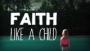 Faith: Like a Child
