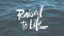 Raised to Life: Baptism