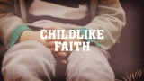 Child Like Faith