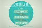 Jesus: Way, Truth, Life