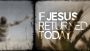 If Jesus Returned Today