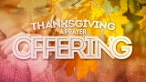 Thanksgiving (A Prayer Offering)
