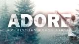 Adore (A Christmas Worship Intro)