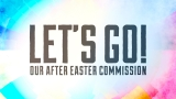 Let's Go (Our After Easter Commission)