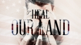 Heal Our Land (A Prayer For America)