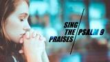 Sing The Praises (Psalm 9)