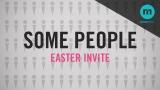 Some People (Easter Invite)