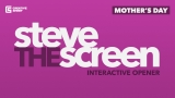 Steve the Screen - Mother's Day Edition
