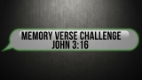 Memory Verse Challenge - John 3:16 NIV