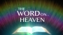 The Word On Heaven