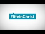 BAPTISM - LIFE IN CHRIST