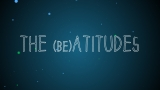 The beAtitudes - Sermon Video