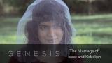 Genesis: The Marriage of Isaac & Rebekah