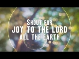 Shout For Joy To The Lord