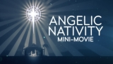 Angelic Nativity Mini-movie