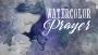 Watercolor Prayer