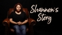 Shannon's Story