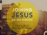Joining Jesus On His Mission: 10 Session Small Group Video Curriculum