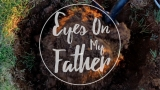 Eyes On My Father