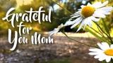 Grateful For Mom