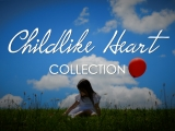 Childlike Heart Collection