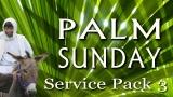Palm Sunday Service Pack 3