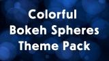 Bokeh Spheres Theme Pack