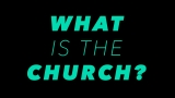 What the Church is Meant to Be