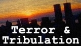 Terror and Tribulation