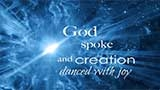God Spoke and Creation Danced With Joy