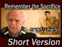 Remember the Sacrifice-Short Version