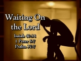 Waiting On The Lord - Patience