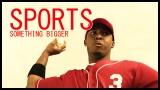 Sports - Something Bigger