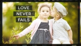 Love Never Fails (Valentine's Day)