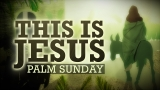 This is Jesus (Palm Sunday)