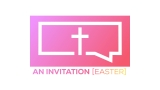 An Invitation (Easter)