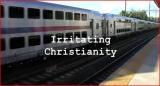 Irritating Christianity