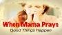 When Mama Prays