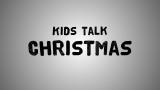 Kids Talk Christmas