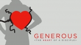 Generous - The Heart Of A Disciple