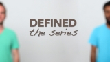 DEFINED the series