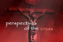 Perspectives of the Cross
