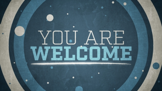 You Are Welcome Motion Worship Sermonspice
