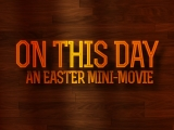 ON THIS DAY: Mini-Movie (HD)