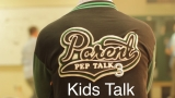 Parent Pep Talk 3 - Kids Talk