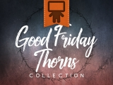 Good Friday Thorns Collection