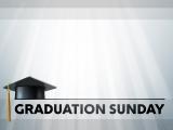 Graduation Sunday Still 2