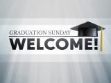 Graduation Sunday Welcome Still