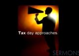 The Tax Man Cometh
