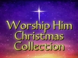 Worship Him Christmas Collection